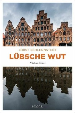 Lübsche Wut / Kommissar Birger Andresen Bd.11 - Schlennstedt, Jobst