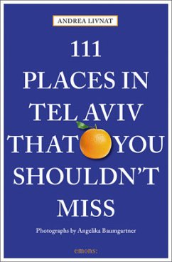 111 Places in Tel Aviv That You Shouldn´t Miss