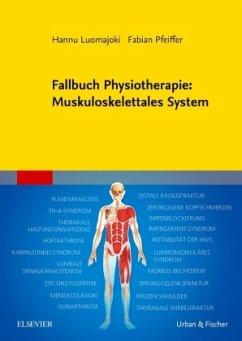 Fallbuch Physiotherapie: Muskuloskelettales System