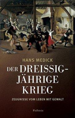Der Dreißigjährige Krieg - Medick, Hans