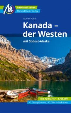 Kanada - der Westen mit Südost-Alaska Reiseführer Michael Müller Verlag - Pundt, Martin