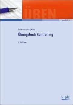 Übungsbuch Controlling - Schwarzmaier, Ulrich; Mayr, Christoph