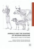 Animals and the Shaping of Modern Medicine