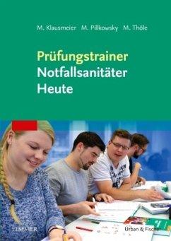 Prüfungstrainer Notfallsanitäter Heute - Klausmeier, Matthias; Pillkowsky, Martin; Thöle, Matthias