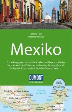 DuMont Reise-Handbuch Reiseführer Mexiko - Heck, Gerhard; Wöbcke, Manfred