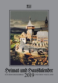 Heimat- und Hauskalender 2019 aus dem Erzgebirg...
