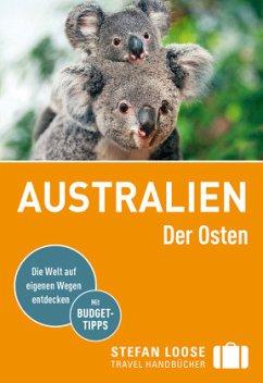 Stefan Loose Reiseführer Australien, Der Osten - Dehne, Anne; Melville, Corinna