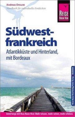 Reise Know-How Reiseführer Südwestfrankreich - ...