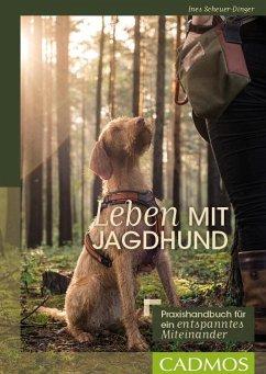 Leben mit Jagdhund - Scheuer-Dinger, Ines
