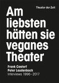 Am liebsten hätten sie veganes Theater. Frank Castorf - Peter Laudenbach