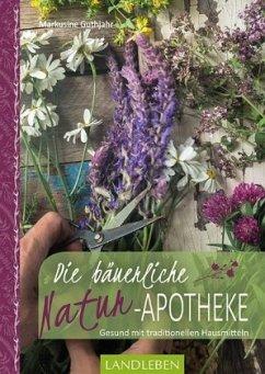 Die bäuerliche Naturapotheke - Guthjahr, Markusine