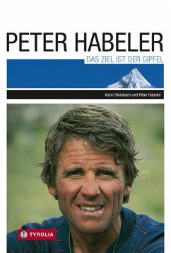 Das Ziel ist der Gipfel (eBook, ePUB) - Habeler, Peter
