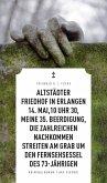 Altstädter Friedhof in Erlangen, 14. Mai, 10 Uhr 30, meine 35. Beerdigung, die zahlreichen Nachkommen streiten am Grab um den Fernsehsessel des 73-Jährigen (eBook) (eBook, ePUB)