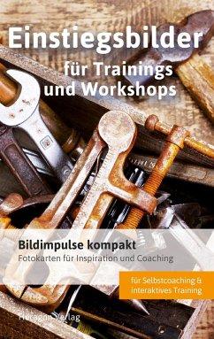 Bildimpulse kompakt: Einstiegsbilder für Trainings und Workshops - Porok, Simone