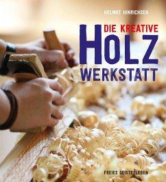 Die kreative Holzwerkstatt - Hinrichsen, Helmut