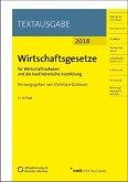 Wirtschaftsgesetze für Wirtschaftsschulen und die kaufmännische Ausbildung, Ausgabe 2018