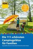 ADAC Reiseführer: Die 111 schönsten Campingplätze für Familien