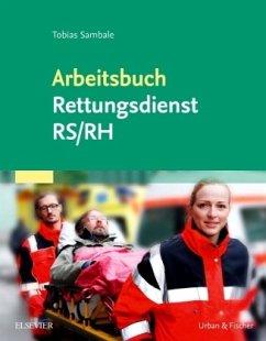 Arbeitsbuch Rettungsdienst RS/RH - Sambale, Tobias