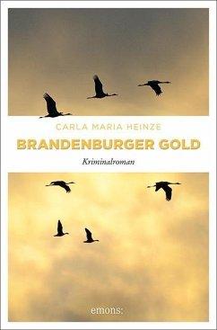 Brandenburger Gold - Heinze, Carla M.