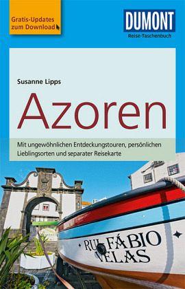 DuMont Reise-Taschenbuch Reiseführer Azoren - Lipps, Susanne
