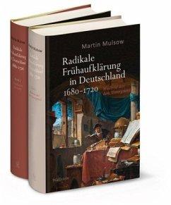 Radikale Frühaufklärung in Deutschland 1680-1720 - Mulsow, Martin