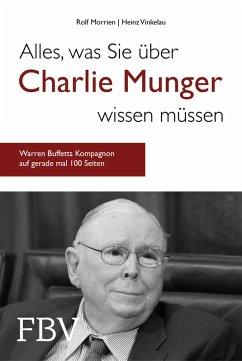 Alles, was Sie über Charlie Munger wissen müssen (eBook, PDF) - Morrien, Rolf; Vinkelau, Heinz