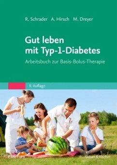 Gut leben mit Typ-1-Diabetes - Schrader, Renate;Hirsch, Axel;Dreyer, Manfred