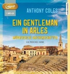 Ein Gentleman in Arles - Mörderische Machenschaften / Peter Smith Bd.1 (1 MP3-CD) - Coles, Anthony