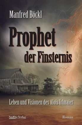 Prophet der Finsternis - Böckl, Manfred
