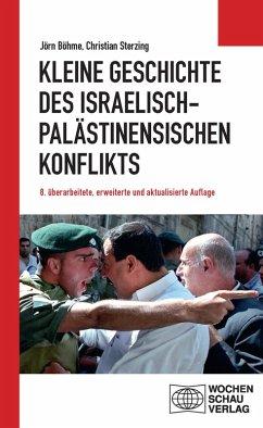 Kleine Geschichte des israelisch-palästinensischen Konflikts (eBook, ePUB) - Böhme, Jörn; Sterzing, Christian