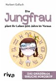 Die Jungfrau plant ihr Leben 500 Jahre im Voraus (eBook, PDF)