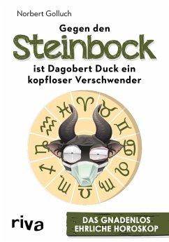 Gegen den Steinbock ist Dagobert Duck ein kopfloser Verschwender (eBook, ePUB) - Golluch, Norbert