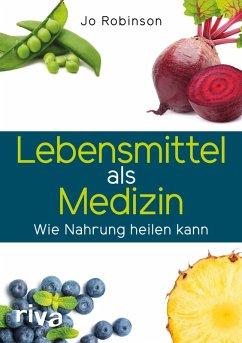 Lebensmittel als Medizin (eBook, PDF) - Robinson, Jo