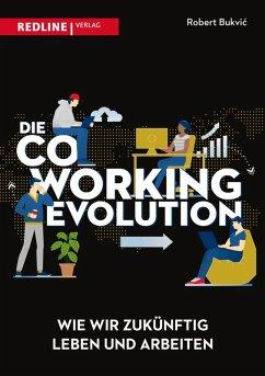Die Coworking-Evolution (eBook, PDF) - Bukvic, Robert
