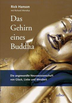Das Gehirn eines Buddha (eBook, ePUB) - Mendius, Richard; Hanson, Rick