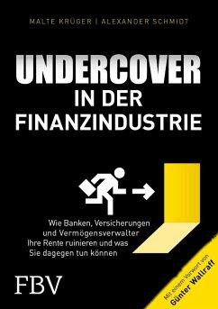 Undercover in der Finanzindustrie (eBook, PDF) - Krüger, Malte; Wallraff, Günter; Schmidt, Alexander