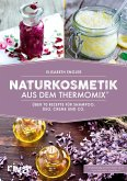 Naturkosmetik aus dem Thermomix® (eBook, ePUB)