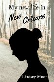 My new life in New Orleans (eBook, ePUB)