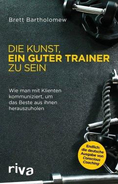 Die Kunst, ein guter Trainer zu sein (eBook, PDF) - Bartholomew, Brett