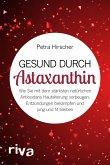 Gesund durch Astaxanthin (eBook, ePUB)