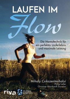 Laufen im Flow (eBook, PDF) - Csikszentmihalyi, Mihaly; Latter, Philip; Weinkauff Duranso, Christine