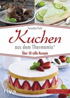 Kuchen aus dem Thermomix® (eBook, ePUB) - Pichl, Veronika