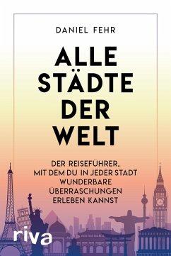 Alle Städte der Welt (eBook, PDF) - Fehr, Daniel