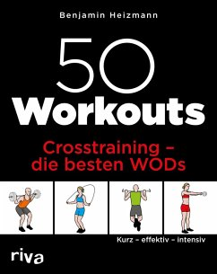 50 Workouts - Crosstraining - die besten WODs (eBook, PDF) - Heizmann, Benjamin