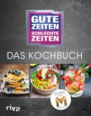 Gute Zeiten, schlechte Zeiten - Das Kochbuch (eBook, PDF)