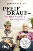 Pfeif drauf – morgen hast du's eh vergessen! (eBook, PDF)