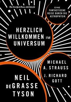 Herzlich willkommen im Universum (eBook, ePUB) - Strauss, Michael A.; Tyson, Neil Degrasse; Gott, J. Richard