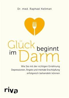 Glück beginnt im Darm (eBook, ePUB) - Kellman, Raphael