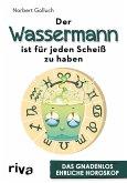 Der Wassermann ist für jeden Scheiß zu haben (eBook, PDF)