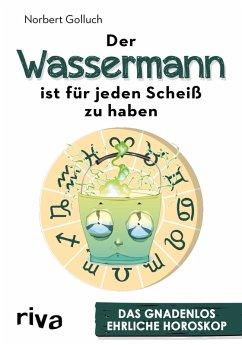 Der Wassermann ist für jeden Scheiß zu haben (eBook, PDF) - Golluch, Norbert